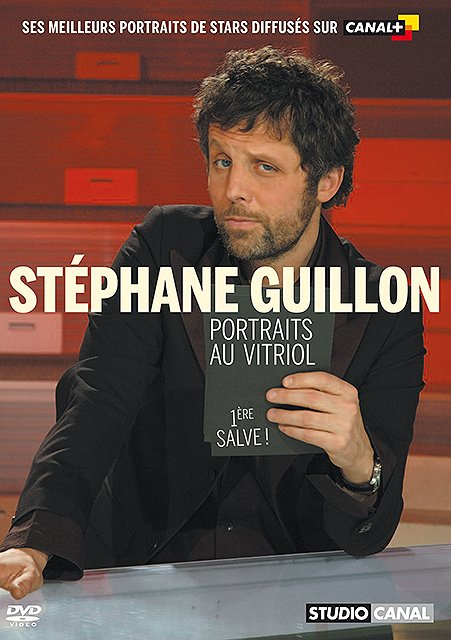 st u00e9phane guillon - portraits au vitriol