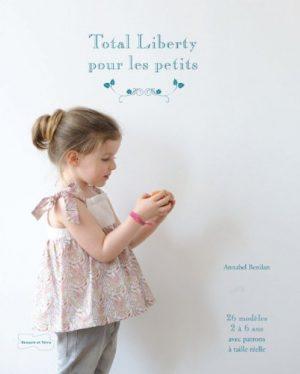 Total Liberty pour les petits - 25 modèles de couture avec patrons à taille réelle