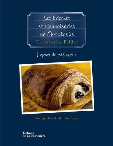 Les brioches et viennoiseries de Christophe : Leçon de pâtisserie n°7