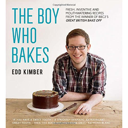 [ THE BOY WHO BAKES FRESH, INVENTIVE RECIPES FROM THE WINNER OF BBC2'S GREAT BRITISH BAKE OFF BY KIMBER, EDD](AUTHOR)HARDBACK