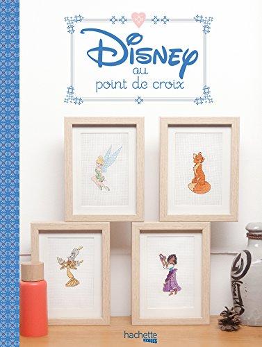 Abécédaire Disney au point de croix: Une série de modèles pour décorer votre intérieur