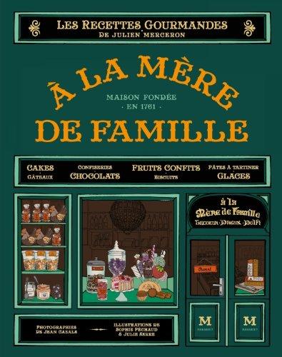 A la mère de famille: Les recettes gourmandes de Julien Merceron