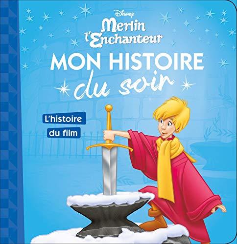 MERLIN L'ENCHANTEUR - Mon Histoire du Soir - L'histoire du film