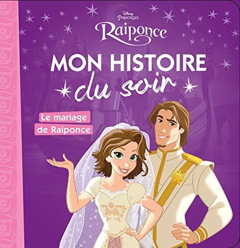 RAIPONCE - Mon Histoire du Soir - Le mariage de raiponce