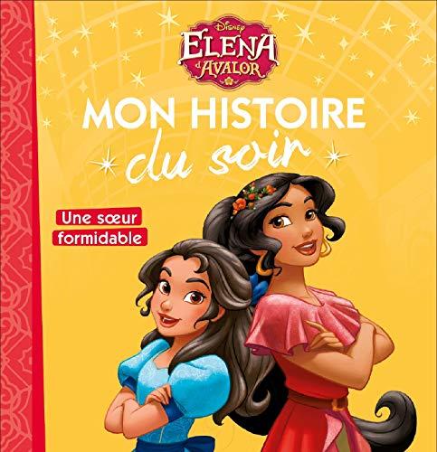 ELENA D'AVALOR - Mon Histoire du Soir - Une soeur formidable