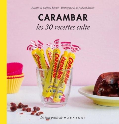 Carambar - Les 30 recettes culte