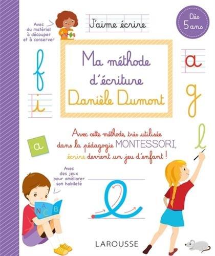 Ma méthode d'écriture Danièle Dumont