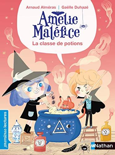 Amélie Maléfice : La classe des potions - Premières lectures CP Niveau 1 - Dès 6 ans