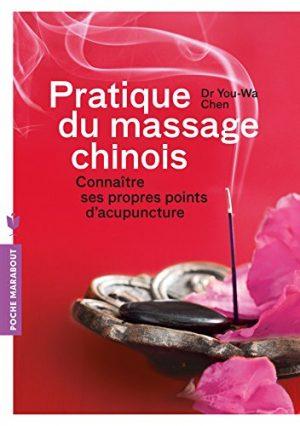 Pratique du massage chinois: Connaître ses propres points d'acupuncture