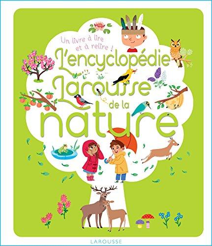 L'encyclopédie Larousse de la nature : Un livre à lire et à relire !