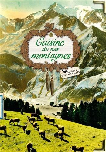 La cuisine de nos montagnes