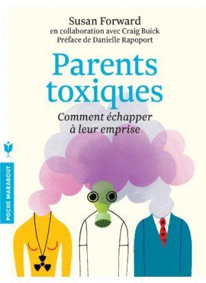 Parents toxiques: Comment échapper à leur emprise