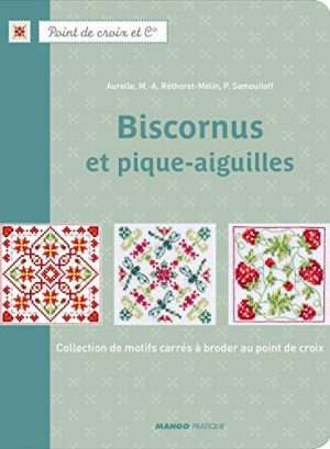 Biscornus et pique-aiguilles : Collection de motifs carrés à broder au point de croix
