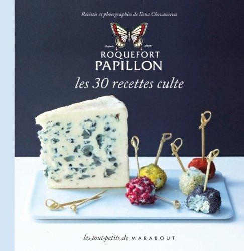 Livre Roquefort papillon, les 30 recettes cultes, Hachette