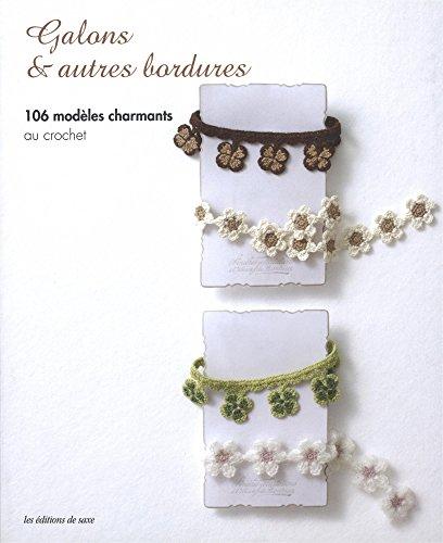 Galons et autres bordures. 106 modèles charmants au crochet.