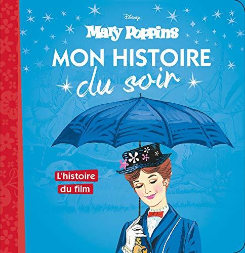 MARY POPPINS - Mon Histoire du Soir - L'histoire du film