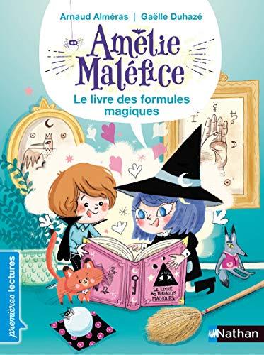 Amélie Maléfice, le livre des formules magiques - Premières Lectures CP Niveau 2 - Dès 6 ans