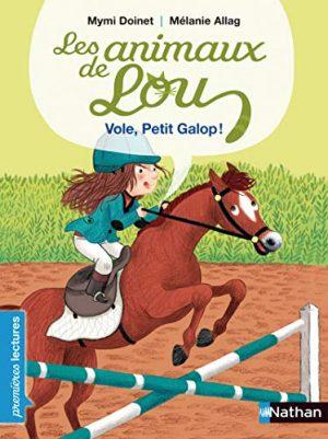 Les animaux de Lou , vole, Petit Galop ! - Premières Lectures CP Niveau 2 - Dès 6 ans