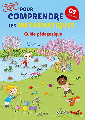Pour comprendre les mathématiques Grande Section - Guide pédagogique du fichier - Ed. 2015
