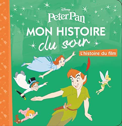PETER PAN - Mon Histoire du Soir - L'histoire du film
