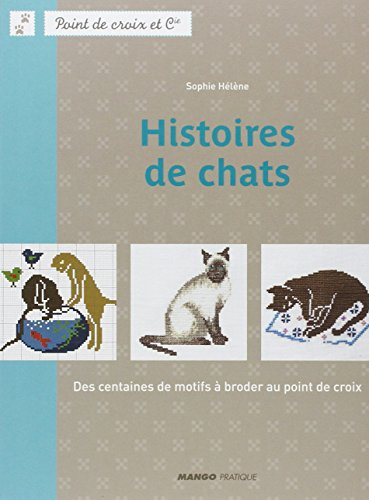 Histoires de chats : Des centaines de motifs à broder au point de croix