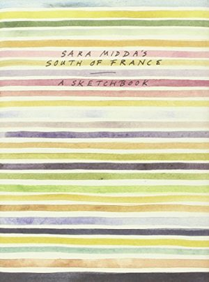 Sara Midda's South of France: A Sketch Book