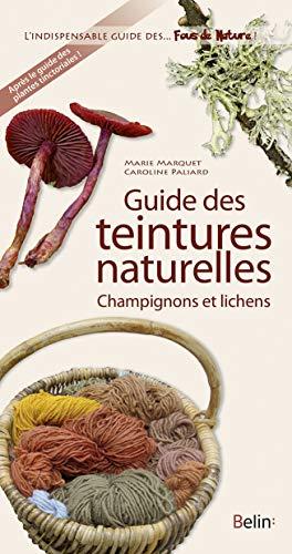 Guide des teintures naturelles : Champignons et lichens