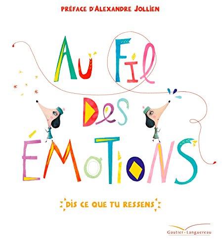 Au fil des émotions: Dis ce que tu ressens