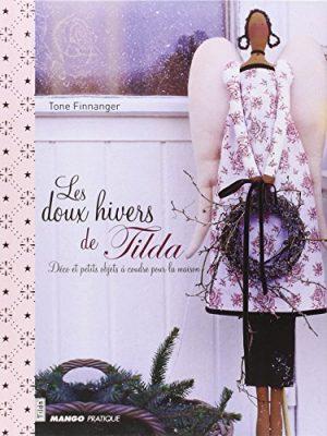 Les doux hivers de Tilda : Déco et petits objets à coudre pour la maison