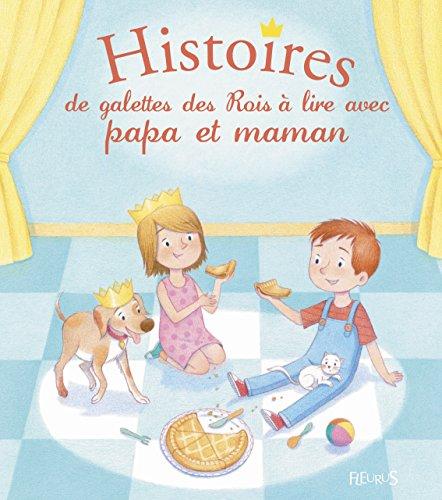 Histoires de galettes des Rois à lire avec papa et maman