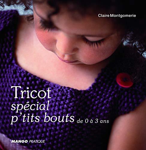 Tricots spécial p'tits bouts : De 0 à 3 ans