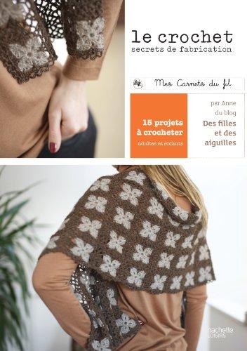Crochet - Petits secrets de fabrication et modèles