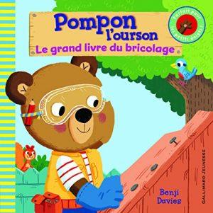 Pompon l'ourson:Le grand livre du bricolage